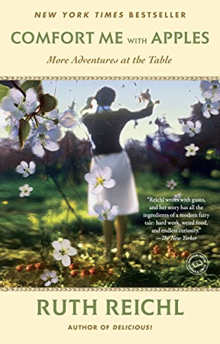 Comfort Me with Apples: More Adventures at the Table (Random House Reader's Circle) by Ruth Reichl