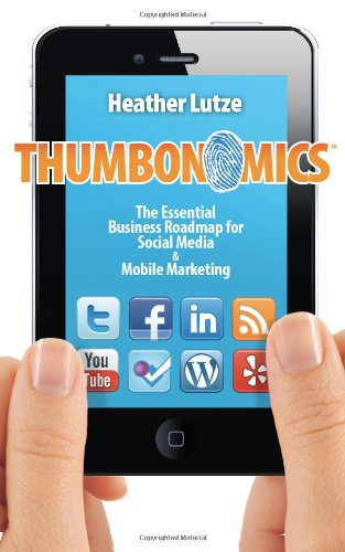 Download Thumbonomics: The Essential Business Roadmap to Social Media & Mobile Marketing ebook