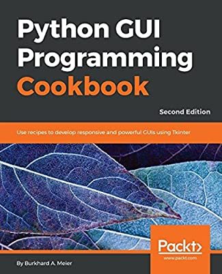 Amazon fr - Python GUI Programming Cookbook: Use recipes to