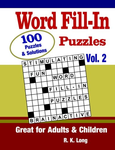 Word Fill-In Puzzles, Volume 2: 100 Full-Page Word Fill-In Puzzles, Great for Adults & Children