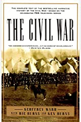 The Civil War: The complete text of the bestselling narrative history of the Civil War--based on the celebrated PBS television series (Vintage Civil War Library) Kindle Edition