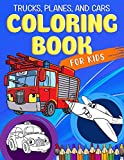 Trucks, Planes and Cars Coloring Book: A Cool and Fun Vehicle Coloring Gift Book for Toddlers and Kids Ages 2-4 4-8