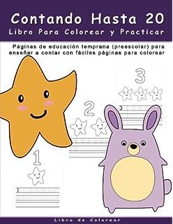 Contando Hasta 20 Libro Para Colorear y Practicar: Paginas de educación temprana (preescolar)