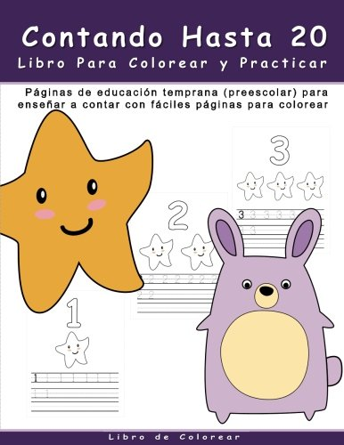 Contando Hasta 20 Libro Para Colorear y Practicar: Paginas de educación temprana (preescolar) para ensenar a contar con faciles paginas para colorear (Spanish Edition)