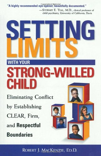 Setting Limits with Your Strong-Willed Child : Eliminating Conflict by Establishing Clear, Firm, and Respectful Boundaries PDF