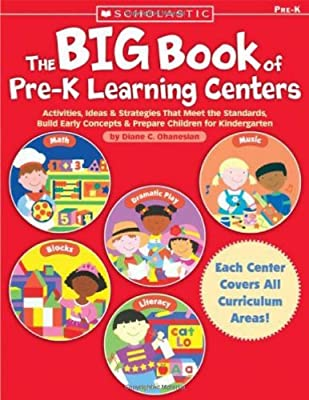 The Big Book of Pre-K Learning Centers: Activities, Ideas ...