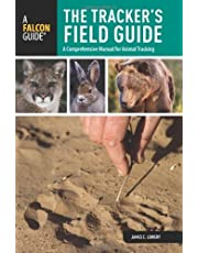 The Tracker's Field Guide, 2nd: A Comprehensive Manual for Animal Tracking (Falcon Guides: Field Guides)