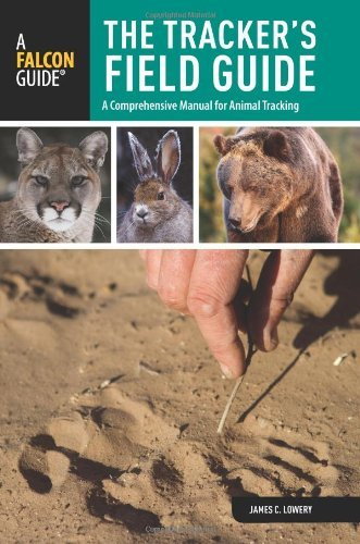The Tracker's Field Guide, 2nd: A Comprehensive Manual for Animal Tracking (Falcon Guides: Field Guides) -