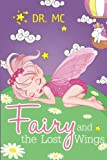 Fairy and the Lost Wings: Children's Bed Time Story (Books For Kids) (Volume 3)