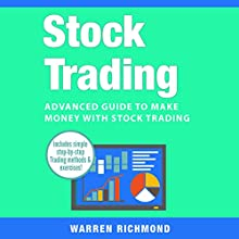 Stock Trading: Advanced Guide to Make Money with Stock Trading Audiobook by Warren Richmond Narrated by David Angelo