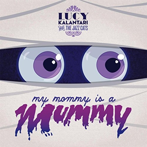 My Mommy Is a Mummy