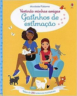 Gatinhos de Estimacao. Vestindo Minhas Amigas (Em Portugues do Brasil): Stella Baggott e Lucy Bowman: 9781474953900: Amazon.com: Books