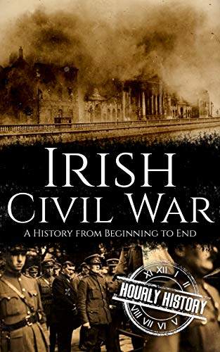 Discover the remarkable history of the Irish Civil War...Free BONUS Inside!The Irish War of Independence which ended in July 1921 led directly to the agreement of the Anglo-Irish Treaty, an agreement that provided Ireland with a measure of independen...