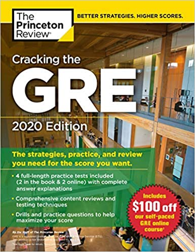 Cracking the GRE with 4 Practice Tests, 2020 Edition: The Strategies, Practice, and Review You Need for the Score You Want (Graduate School Test Preparation)