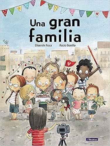 Book's Cover of Una gran familia (Cuentos infantiles) (Español) Tapa dura – Ilustrado, 16 mayo 2019