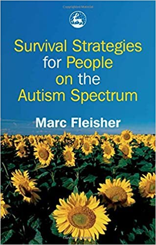 Book Survival Strategies for People on the Autism Spectrum by Marc Fleisher (2005-11-15)