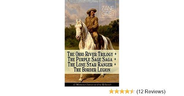 The Ohio River Trilogy The Purple Sage Saga The Lone Star Ranger