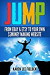 Jump: From Ebay & Etsy To Your Own Mo...