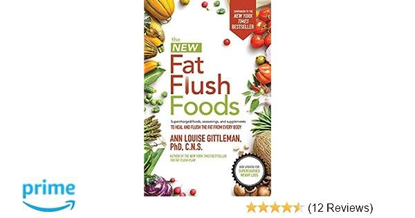 3fb9a114ae91 The New Fat Flush Foods: Ann Louise Gittleman: 9781260012064: Amazon.com:  Books