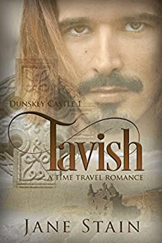 Tavish: A Time Travel Romance (Dunskey Castle Book 1) by [Stain, Jane]