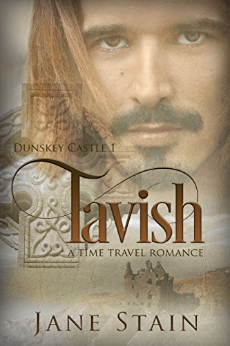 Tavish: A Time Travel Romance (Dunskey Castle Book 1) by [Stain, Jane]
