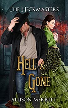 Hell and Gone (The Heckmasters Book 3) by [Merritt, Allison]