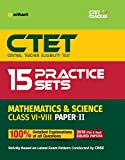 15 Practice Sets CTET Paper-II Paper II Maths & Science Teacher Selection for Class VI-VIII