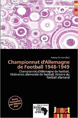 Téléchargement du livre électronique Ipad Championnat D'Allemagne de Football 1948-1949 PDB 6137098958