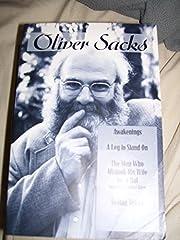 Oliver Sacks: Awakenings, A Leg to Stand On,…