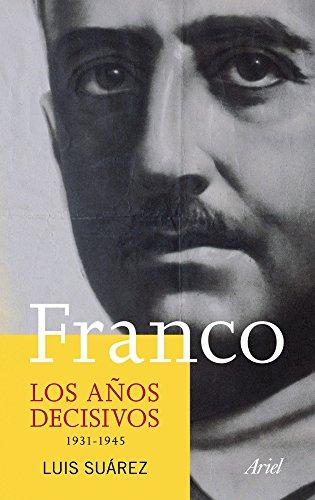 Franco. Los a�os decisivos