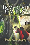 The Inverted Cavern, Todd A. Fonseca, 1937475506