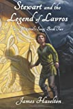Stewart and the Legend of Lavros, James Haselton, 1477468293