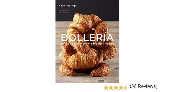 Bollería: Hecha en casa y con el sabor de siempre eBook: Xavier Barriga: Amazon.es: Tienda Kindle