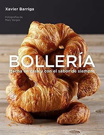 Bollería: Hecha en casa y con el sabor de siempre eBook: Xavier ...