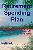 Your Retirement Spending Plan, Dan Keppel, 1461084016