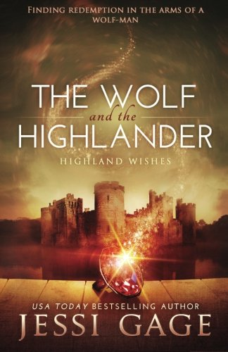 The Wolf and the Highlander (Highland Wishes) (Volume 2) by Jessi Gage