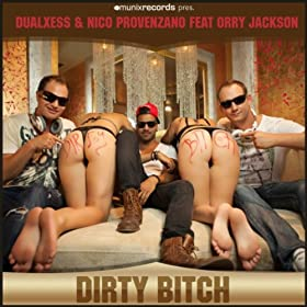 DualXess & Nico Provenzano feat. Orry Jackson-Dirty Bitch