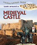 Look Around a Medieval Castle, Clare Hibbert, 184193724X