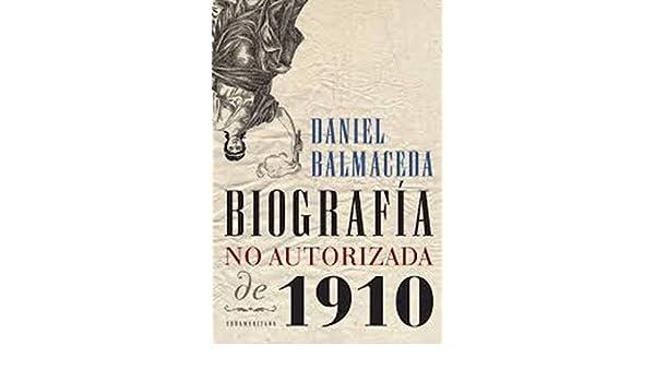 Biografía no autorizada de 1910 (Spanish Edition)
