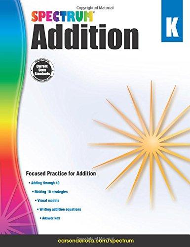 Addition, Grade K (Spectrum): Spectrum, Carson-Dellosa Publishing ...