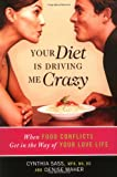 Your Diet Is Driving Me Crazy, Cynthia Sass and Denise Maher, 156924474X