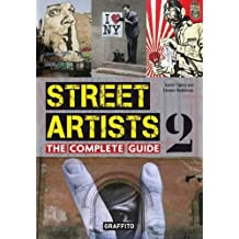 Street Artists - The Complete Guide by Xavier Tapies (2016-02-06)