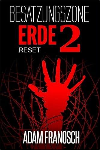 Besatzungszone Erde 2 - RESET: Volume 2