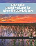 img - for Study Guide Student Workbook for Where the Crawdads Sing book / textbook / text book