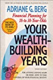 Your Wealth-Building Years, Adriane G. Berg, 1557042098