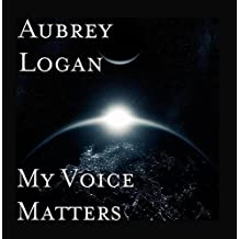 My Voice Matters by Aubrey Logan