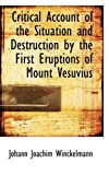 Critical Account of the Situation and Destruction by the First Eruptions of Mount Vesuvius, Johann Joachim Winckelmann, 110399056X