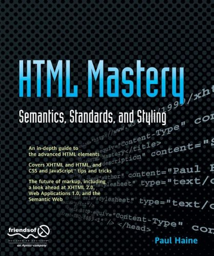 HTML Mastery: Semantics, Standards, and Styling by Brand: Friends of ED