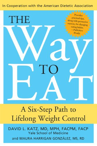 The Way to Eat: A Six-Step Path to Lifelong Weight Control ebook