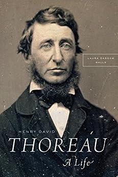 Henry David Thoreau: A Life by [Walls, Laura Dassow]